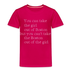 You can Take the Girl - Toddler Premium T-Shirt