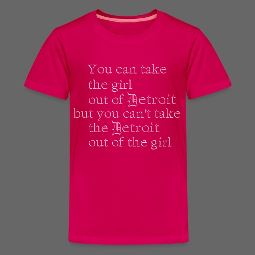 Take the girl out of Detroit... - Kids' Premium T-Shirt