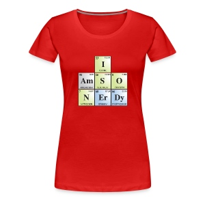 I Am So Nerdy - Women's Premium T-Shirt