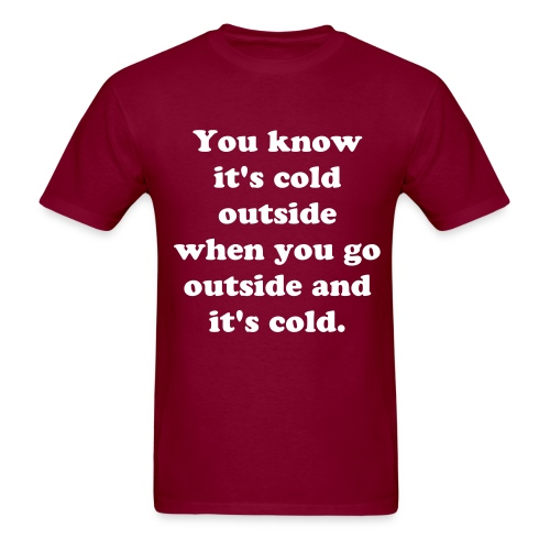 You Know It's Cold... - Men's T-Shirt