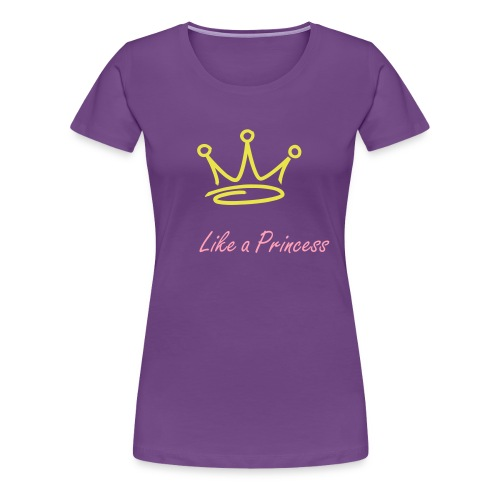 Like a Princess - Women's Premium T-Shirt