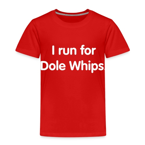 Dole Whip (Toddlers) - Toddler Premium T-Shirt