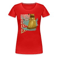 Women's T-Shirts ~ Women's Premium T-Shirt ~ EXTERMINATE!