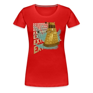 EXTERMINATE! - Women's Premium T-Shirt