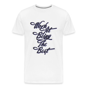 Being The Best Blue - Men's Premium T-Shirt