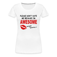 T-Shirts ~ Women's Premium T-Shirt ~ Because I'm Awesome