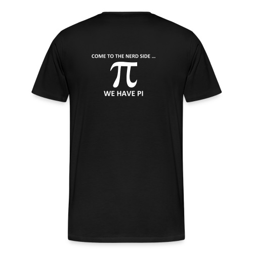 Math, Come to the nerd side, we have Pi - Men's Premium T-Shirt