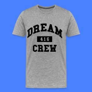 Dream Crew 416 T-Shirts - Men's Premium T-Shirt