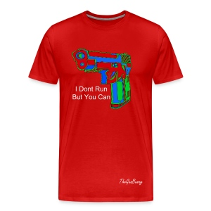 I Dont Run, But You Can - Men's Premium T-Shirt