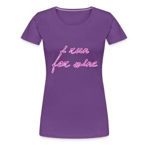 I run for wine - Women's Premium T-Shirt
