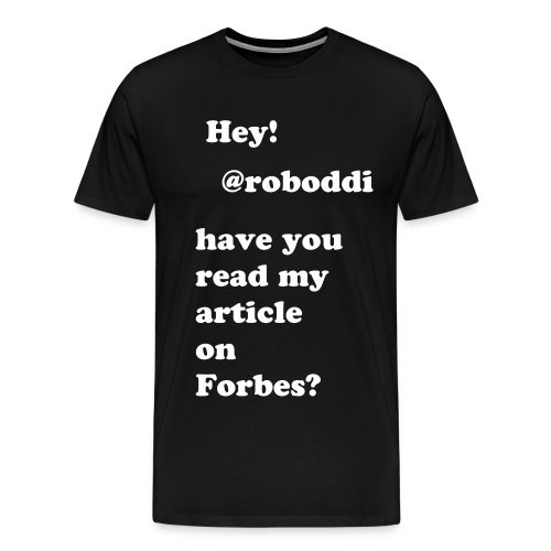 Just for @roboddi - Men's Premium T-Shirt