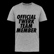 T-Shirts ~ Men's Premium T-Shirt ~ Official Twerk Team Member T-Shirts