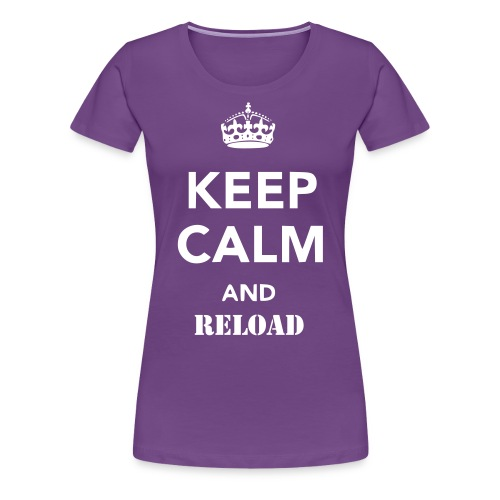 Keep Calm and Reload - Women's Premium T-Shirt