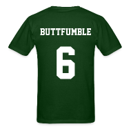 T-Shirts ~ Men's T-Shirt ~ BUTTFUMBLE6 (See the cartoon on the front)