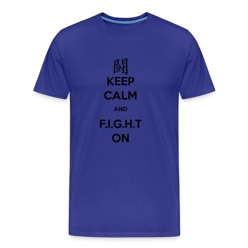 F.I.G.H.T Keep Calm T Shirt - Men's Premium T-Shirt