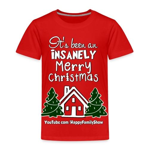 Insanely Merry Christmas Toddler T-Shirt - Toddler Premium T-Shirt