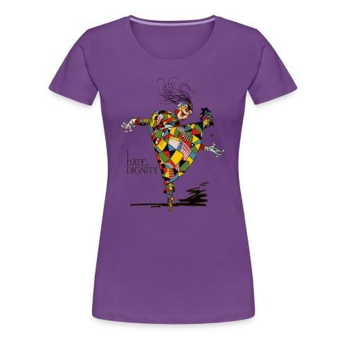 I hate dignity! - Women's Premium T-Shirt