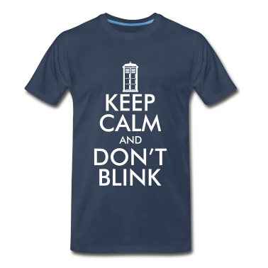 Keep Calm and Don't Blink T-Shirts