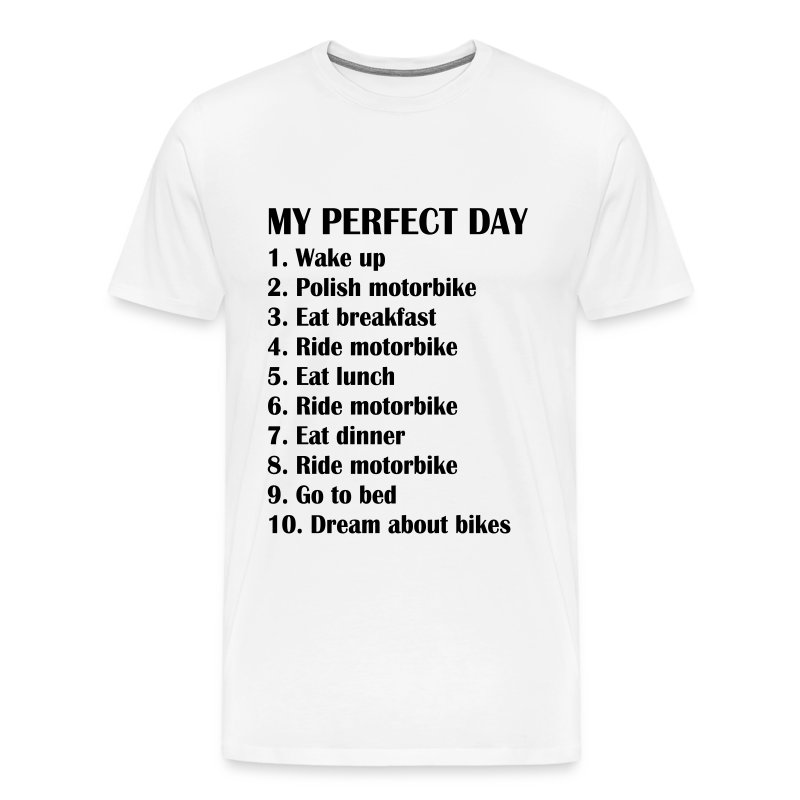 My perfect day - Men's Premium T-Shirt
