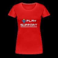 T-Shirts ~ Women's Premium T-Shirt ~ I Play Support