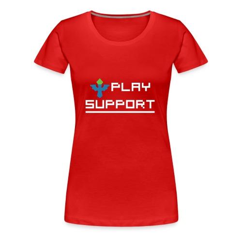 I Play Support - Women's Premium T-Shirt