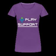 Women's T-Shirts ~ Women's Premium T-Shirt ~ I Play Support