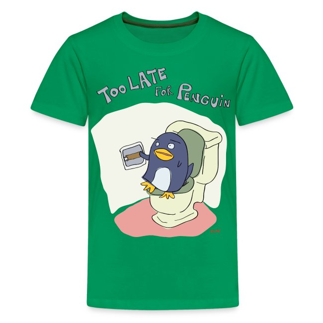 Kids' Tee   Too Late for Penguin