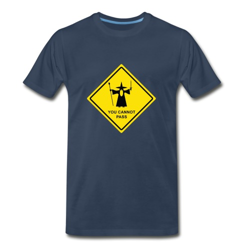 You Cannot Pass warning sign - Men's Premium T-Shirt