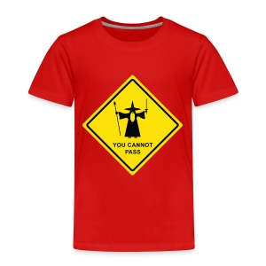 You Cannot Pass warning sign - Toddler Premium T-Shirt