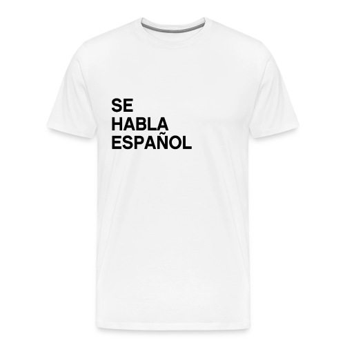 Se habla español 2 - Men's Premium T-Shirt