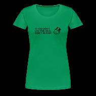 Women's T-Shirts ~ Women's Premium T-Shirt ~ If you don't like the rich, don't be one - shirt