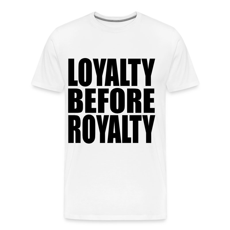 Royalty Over Loyalty Coloring Page: Loyalty Before Royalty T-Shirt