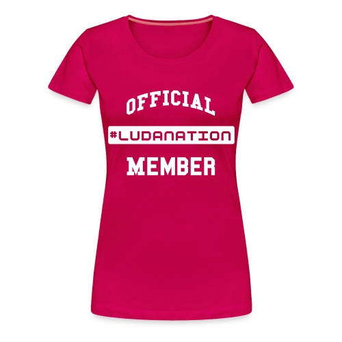 Official #Ludanation Member  - Women's Premium T-Shirt