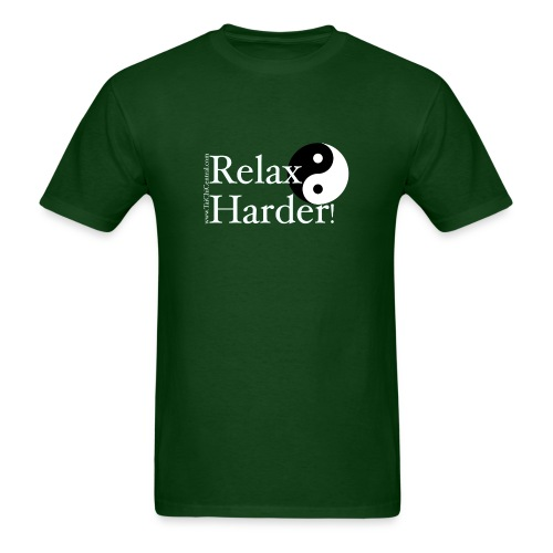 Relax Harder! T-Shirt - White Lettering on Dark - Men's T-Shirt