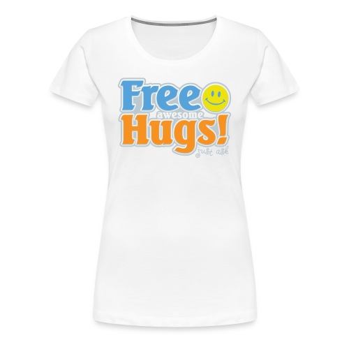 Free Awesome Hugs! - Women's Premium T-Shirt