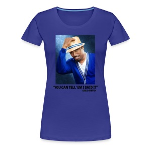 Eddie Griffin YOU CAN TELL EM I SAID IT Womens T Shirt - Women's Premium T-Shirt