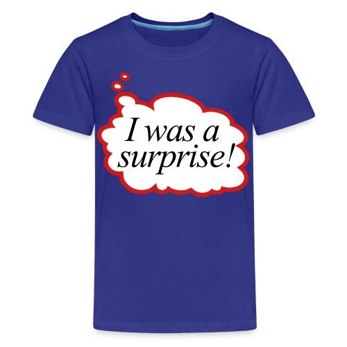 i was a surprise ! - Kids' Premium T-Shirt
