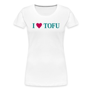 I LOVE TOFU - Women's Premium T-Shirt