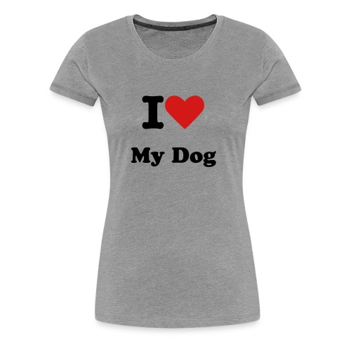 I Love My Dog Women's Shirt - Women's Premium T-Shirt