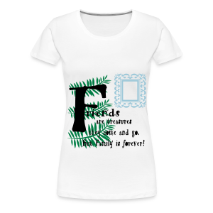 Friends are treasures - Women's Premium T-Shirt