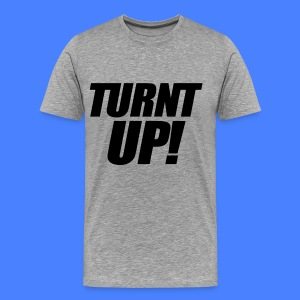 Turnt Up T-Shirts - stayflyclothing.com - Men's Premium T-Shirt