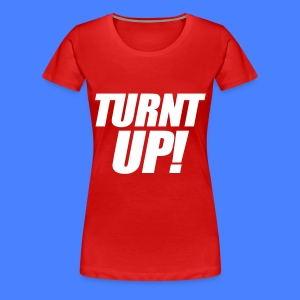 Turnt Up Women's T-Shirts - stayflyclothing.com - Women's Premium T-Shirt