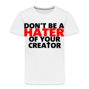 Don't Hate - Toddler Premium T-Shirt