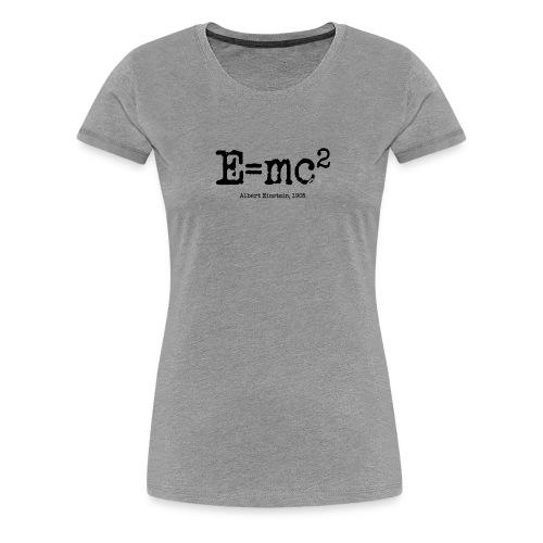 E=mc2 Albert Einstein, 1905 - Women's Premium T-Shirt