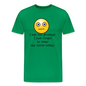 I am not grumpy. I just forgot to wear my smile today. - Men's Premium T-Shirt