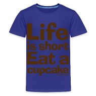Kids' Shirts ~ Kids' Premium T-Shirt ~ Life is Short...Eat a Cupcake Kids Tee - Brown