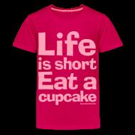 Kids' Shirts ~ Kids' Premium T-Shirt ~ Life is Short...Eat a Cupcake Kids Tee - Pink