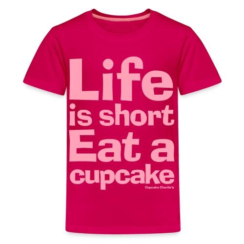Life is Short...Eat a Cupcake Kids Tee - Pink - Kids' Premium T-Shirt