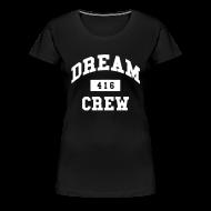 T-Shirts ~ Women's Premium T-Shirt ~ Dream Crew 416 Women's T-Shirts
