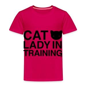Cat Lady in Training - Toddler Premium T-Shirt
